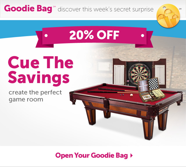 20% Off - Cue the Savings - creat the perfect game room - Open Your Goodie Bag