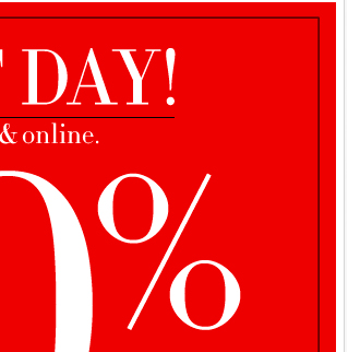 50% OFF EVERYTHING, in-store & online ends today! Shop NOW!