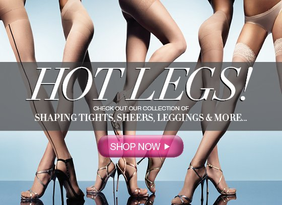 Hot Legs! Check out Our Collection of Shaping Tights, Sheers, Leggings & More