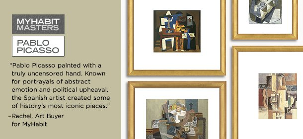 MYHABIT MASTERS: PABLO PICASSO, Event Ends October 3, 9:00 AM PT >