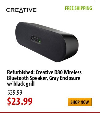 Refurbished: CREATIVE,  Creative D80 Wireless Bluetooth, FREE SHIPPING, was $39.99 - Now $23.99, Shop Now