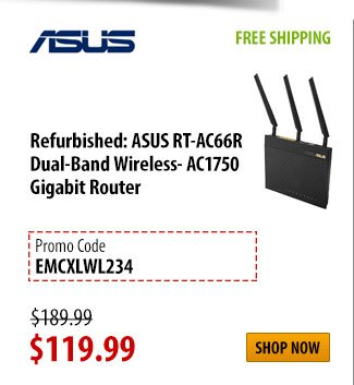 Refurbished: ASUS RT-AC66R Dual-Band Wireless- AC1750 Gigabit Router, FREE SHIPPING, was $189.99 - Now $119.99 w/ PROM CODE: EMCXLWL234, Shop Now