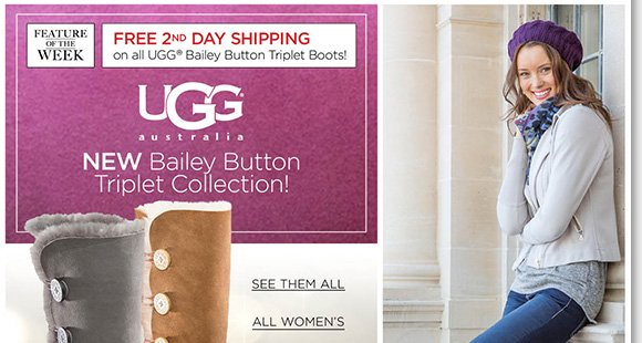 NEW Feature of the Week: Shop the NEW UGG® Australia Bailey Button Triplet Collection and enjoy FREE 2nd Day Shipping! Featuring breathable twinface sheepskin with flexible rubber outsoles, shop now to find the best selection at The Walking Company.