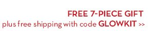 FREE 7-PIECE GIFT plus free shipping with code GLOWKIT.