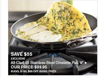 "SAVE $55 - EXCLUSIVE - All-Clad d5 Stainless-Steel Omelette Pan, 9"" - OUR PRICE $99.95 - SUGG. $155, $55 OFF SUGG. PRICE"