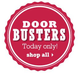 DOORBUSTERS. Today only! Shop all.