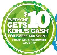 Everyone gets $10 Kohl's Cash for every $50 spent through Oct. 5. Redeemable Oct.-6-17!