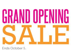Grand Opening Sale. Ends October 5.