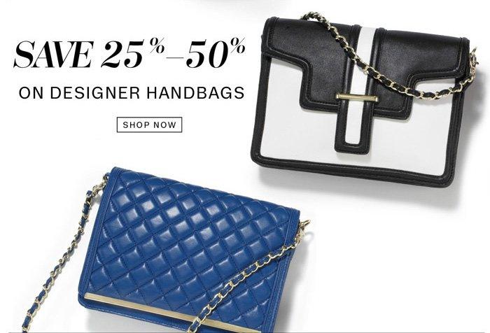 Save 25% - 50% on Designer Handbags. Shop Now.