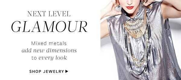 Next Level Glamour - Mixed metals add new dimensions to every look. Shop Jewelry