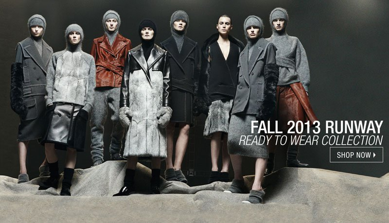 FALL 2013 RUNWAY. Ready to Wear Collection . shop now.