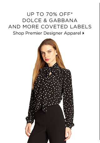 Up To 70% Off* Dolce & Gabbana And More Coveted Labels
