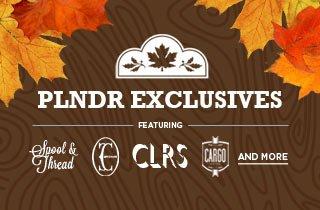 PLNDR Exclusives