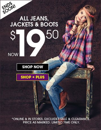 Ends Soon - All Jeans, Jackets & Boots Now $19.50!