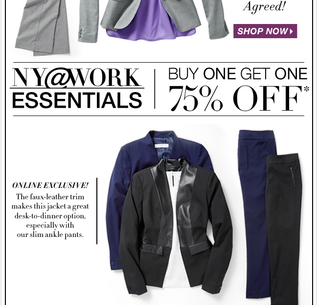NY@Work Essentials are buy one, get one 75% off. Shop NOW