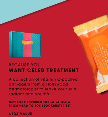 BECAUSE YOU WANT CELEB TREATMENT A collection of vitamin C-packed anti-agers from a Hollywood dermatologist to leave your skin radiant and youthful. NEW Ole Henriksen Ole La La Glow From Head To Toe Blockbuster Set, $133 value. Only $79
