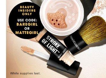 Beauty Insiders use code BAREGIRL or MATTEGIRL. While supplies last.
