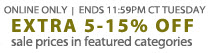 Online Only | Ends 7AM CT Tuesday | Extra 5-15% Off sale prices in featured categories