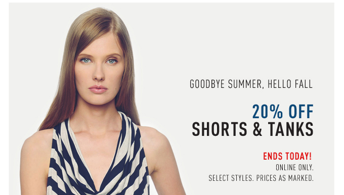 Ends today! 20% off select shorts & tanks