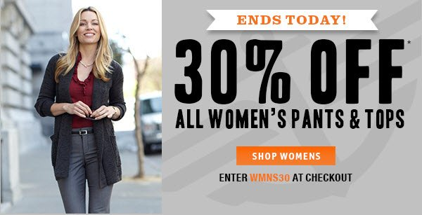 ENDS TODAY! 30% OFF* ALL WOMEN'S PANTS & TOPS. Enter WMNS30 at checkout.