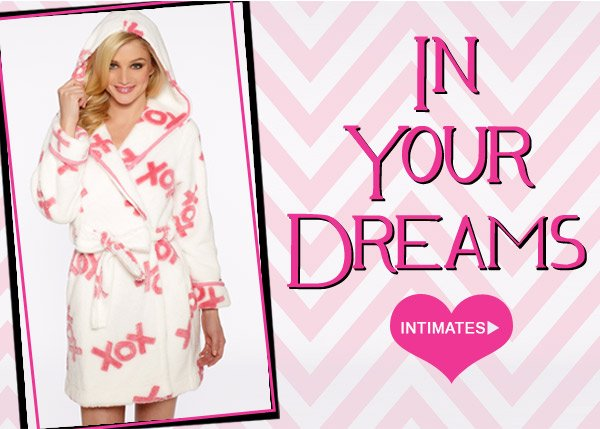In your Dreams! Shop Intimates