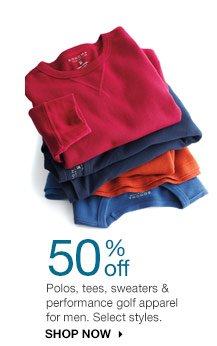 50% off Polos, tees, sweaters & performance golf apparel for men. Select styles. shop now