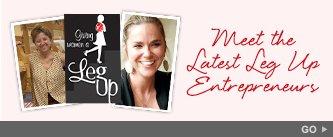 Meet the Latest Leg Up Entrepreneurs. Go!