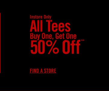 ALL TEES BUY ONE, GET ONE 50% OFF**