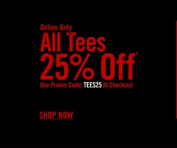 ALL TEES 25% OFF*