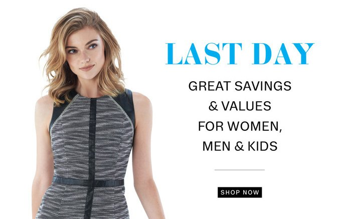 Last Day, Great savings & Values. Shop Now
