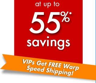 at up to 55%* savings