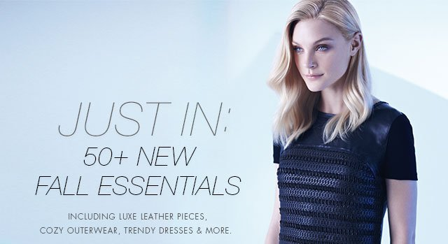 Just In: 50+ New Fall Essentials | Including luxe leather pieces, cozy outerwear, trendy dresses & more.