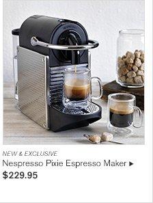 NEW & EXCLUSIVE - Nespresso Pixie Espresso Maker - $229.95