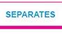 Separates