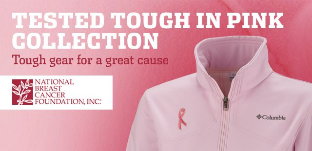 TESTED TOUGH IN PINK COLLECTION. Tough gear for a great cause.