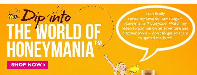 Dip into the world of Honeymania I can finally reveal my favorite new range – Honeymania bodycare! Watch my videos to join me on an adventure and discover more – don't forget to share to spread the buzz!