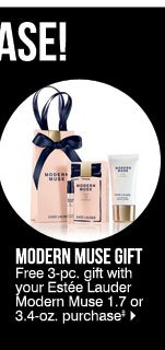 Free Gifts with Purchase! Modern Muse Gift - Free 3-pc. gift with your Estée Lauder Modern Muse 1.7 or 3.4-oz. purchase