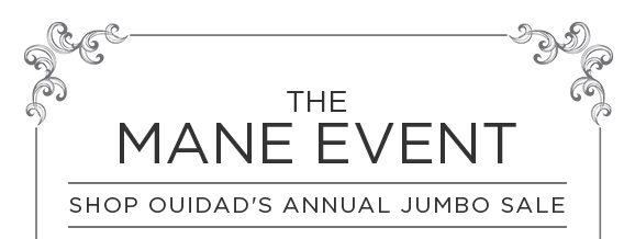 The Mane Event Shop Ouidad's Annual Jumbo Sale