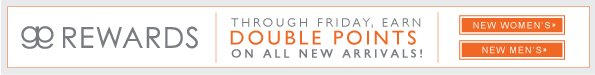 Double Points on all New Arrivals!