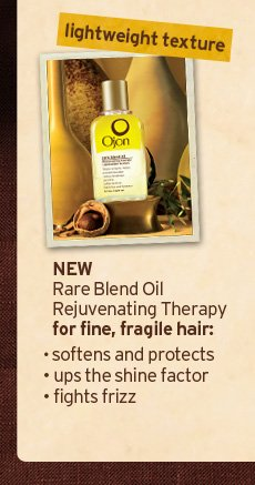 Lightweight teture NEW Rare Blend Oil Rejuvenating Therapy for fine fragile hair softens and protects ups the shine factor fights frizz