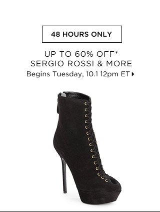 Up To 60% Off* Sergio Rossi & More...Shop Now