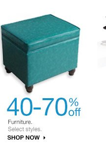 40- 70% off Furniture. Select styles. Shop now.