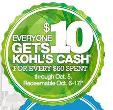 Everyone gets $10 Kohl's Cash® for every $50 spent through Oct. 5. Redeemable Oct. 6-17!