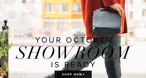 Your October Showroom Is Ready - - Shop Now
