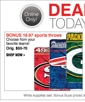 Deal of the Day BONUS 19.97 sports throws Choose from your favorite teams! Orig. $50-70 Shop now