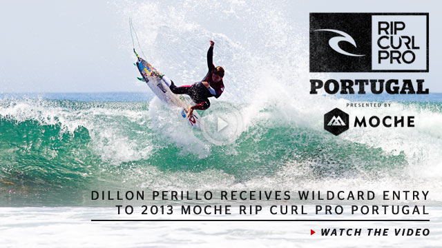 Dillon Perillo Receives Wildcard Entry to 2013 Moche Rip Curl Pro Portugal - Watch The Video