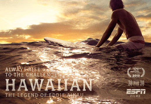 Always rise to the challenge. Hawaiian - The Legend of Eddie Aikau