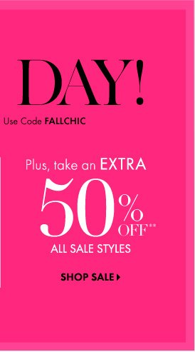 Plus, take an Extra  50% Off** All Sale Styles  SHOP SALE