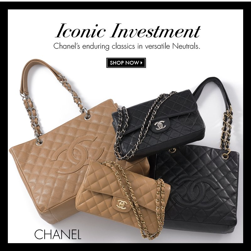 Iconic Investment Chanel's enduring classics in versatile Neutrals SHOP NOW