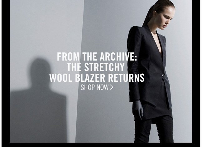 FROM THE ARCHIVE: THE STRETCHY WOOL BLAZER RETURNS - SHOP NOW >